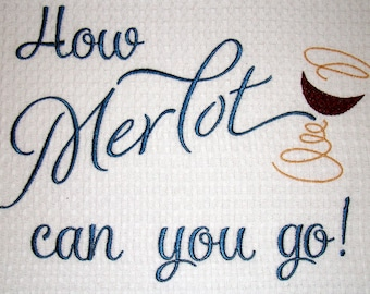 Merlot Tea Towel -  Embroidered Towel - Tea Towel - Kitchen Towel - Dish Towel - Home Decor