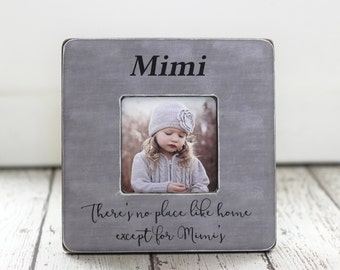 Mother's Day Gift for Mimi Grandma Grandmother Gift Personalized Quote Picture Frame There's No Place Like Home Except for Mimi's