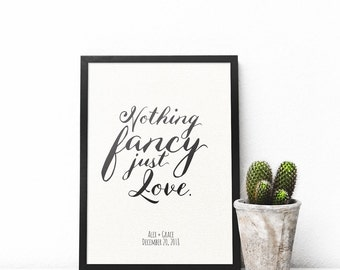 """Wedding Elopement Design """"Nothing Fancy Just Love"""" with your Names and Wedding Date,"""
