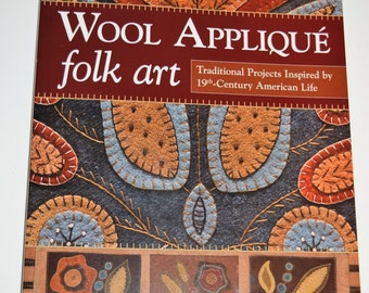 Sale !Wool Applique Folk Art~ Traditional Projects Inspired by 19th Century American Life by Rebekah L. Smith