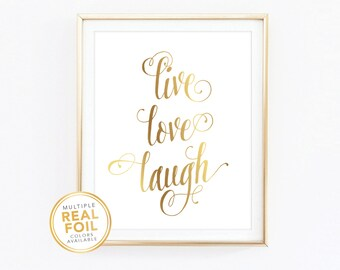 Gold foil Print, Live love laugh, Real Foil Print, Silver foil, Home Decor, Wall Art, Inspirational Quote, Motivational