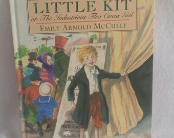 Little Kit or the Industrious Flea Circus Girl by Emily Arnold McCully