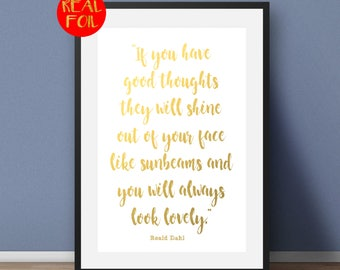 Roald Dahl quote good thoughts,  Gold Foil Print, Metallic foil art card backed foiled not printed rose, gold