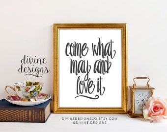 Come What May and Love it! - Joseph B. Wirthlin Quote - LDS Quote Prints - Black and White  - INSTANT DOWNLOAD