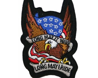 Long May It Wave Long May I Ride Patch Flag Eagle Embroidered Iron On Applique