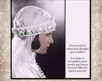 Magnet - You survived what you thought you couldn't. It is time to straighten your crown and move forward like the queen you are.
