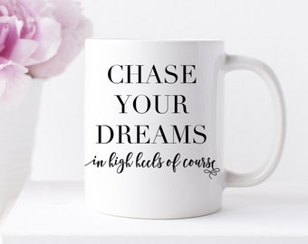 Chase Your Dreams Mug, Lady Boss Mug, Inspirational Mugs, Girl Boss Mug