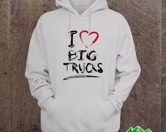 HOODIES - I love Big Trucks