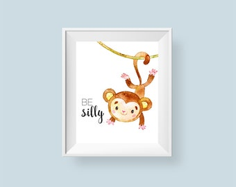 Monkey Nursery Print Be Silly Printable Wall Art, Swinging Monkey Safari Jungle Nursery Decor Boy or Girl 8x10 11x14 Instant Download