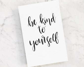 Hand lettered Be Kind To Yourself Print  | Downloadable Print | Hand lettered Print | Wall Art | Custom Print | Home Decor