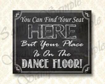 Hochzeit Zeichen, dass Sie Ihren Platz hier finden können, sondern Ihren Platz auf der Tanzfläche, Digital Download druckbare Zeichen - 156 Sitzplätze Rezeption