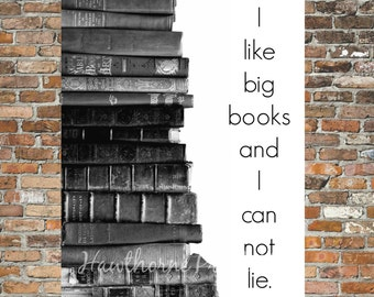 I Like Big Books and I Can Not Lie - 8x10 Instant Download