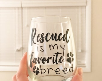 Rescued Is My Favorite Breed stemless wine glass