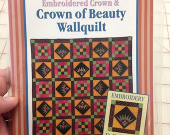 Crown of Beauty and Embroidered Crown wall quilt pattern with machine embroidery designs