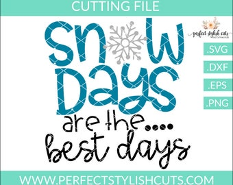 Snow Days Are The Best Days, Winter SVG, DXF, EPS, png Files for Cutting Machines Cameo or Cricut - Snow Svg, Snow Day Svg, Snowflake Svg