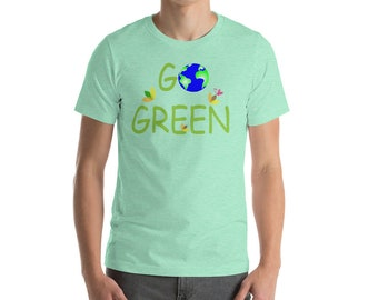 Green Shirt for Earth Day | Happy Earth Day Shirt | Go Green Shirt | Protect the Earth Shirt | End Plastic Pollution Shirt | Earth Day 2018