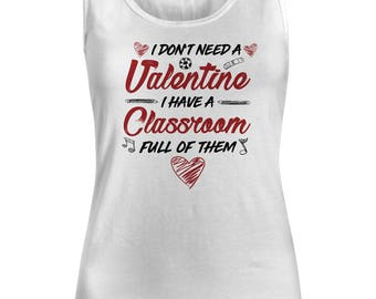 I Don't Valentine I Have A Classroom Full Of Them Woman's Tank Top Black
