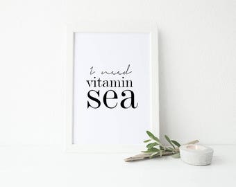 I need vitamin sea Home decor Nautical Print