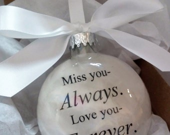 Memorial Ornament Keepsake Gift - Miss You Always Love You Forever - In Memory Bereavement Sympathy Gift - Husband Memorial - Wife Loss