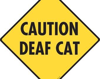 """Caution! Deaf Cat Aluminum Cat Sign - 6"""" x 6"""""""