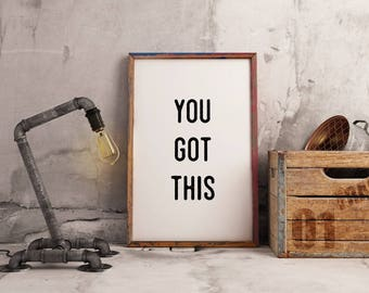 You Got This | Motivational Print | You Got This Poster | You Got This Sign | Motivational Words | Inspirational Prints | Motivational Gift