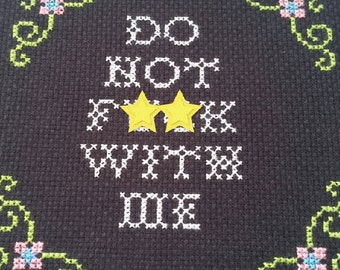 Do Not F**k With Me Mounted Cross Stitch