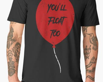 It Movie || Pennywise the Clown Quote || You'll Float Too || Super Soft 35 Colors / Distressed / Red Balloon/ Horror Movie /  IT / Gift /