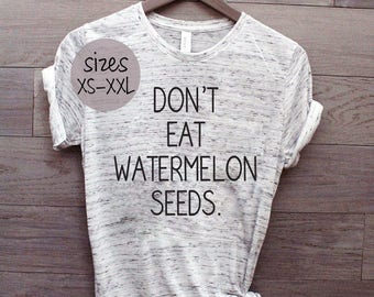 Don't Eat Watermelon Seeds, Funny Maternity Shirt, Pregnancy Announcement Shirt, Mommy To Be Shirt, preggers maternity shirt, preggers tee