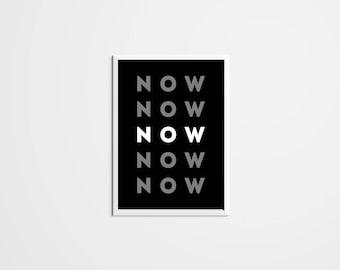 Now Wall Art, Word Print, Room Decor, Word Art, Black and White, Print
