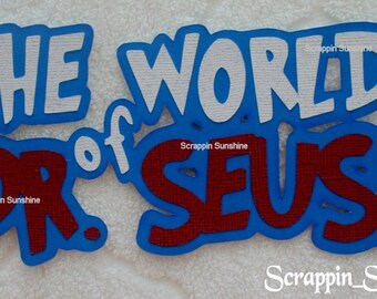 The World of Dr. Seuss Univeral Studios Islands of Adventure Die Cut Title - Scrapbook Page Paper Piece Piecing - SSFF