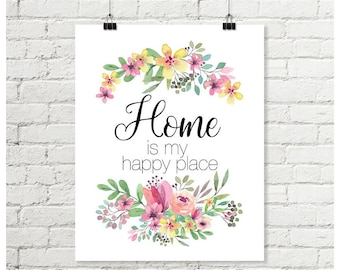 Floral Watercolor Print, Home Is My Happy Place, Inspirational Quote Printable Wall Art, Pink Yellow Green Flowers 8x10 Digital Download