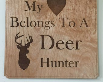 My Heart Belongs to a Deer Hunter Sign
