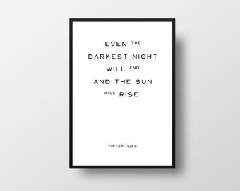 Les Miserables, Victor Hugo, Even the darkest, night will end, Les Mis, Inspirational Quote, Motivational Quote, Typographic Art, Book Quote