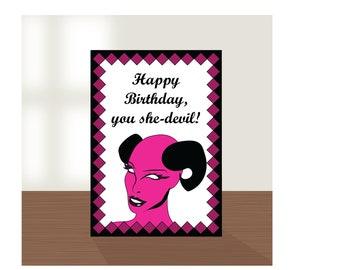 Happy Birthday Shedevil, birthday printable, print birthday card, best friend birthday, friend birthday, printable card, birthday, she devil