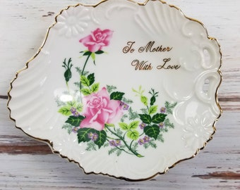 To Mother With Love Ring dish, mothers day gift, gold trim, floral painting, giftcraft made in Japan bowl