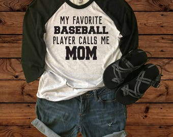 My Favorite Baseball Player Calls Me Mom- Baseball Mom -Baseball Shirt -Baseball Mom Shirt -Crazy Baseball Mom -Baseball Mom Jersey