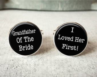Grandfather Of The Bride, I Loved Her First, Gift from Bride, Grandp Gift, Gift for Grandpa, Wedding Cufflinks, Father Of The Bride Cufflink