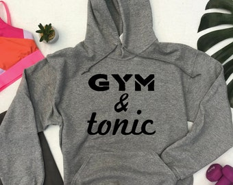 Gym and Tonic Unisex Hoodie, Gin & Tonic Tumblr Tee, Crossfit Paleo Shirt