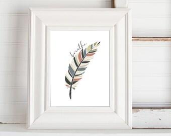Breathe Feather Print