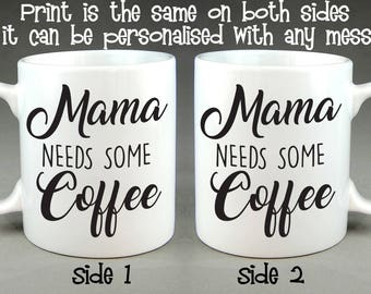 Mama Needs Some Coffee Mug