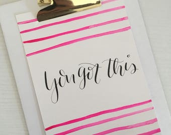 You Got This wall art | 5 x 7 Calligraphy quote with watercolor design | READY TO SHIP