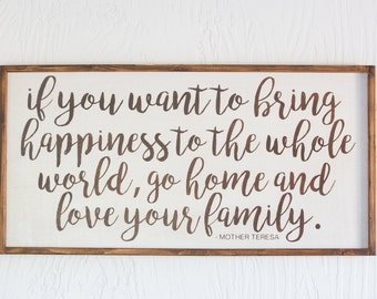 If You Want To Bring Happiness - Mother Teresa - Wood Sign