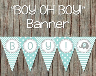 Boy Oh Boy! Baby Shower Banner Printable Light Teal Grey Elephant INSTANT DOWNLOAD 070