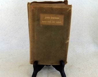 Vintage Book, Little Journeys- Good Men and Great by Elbert Hubbard