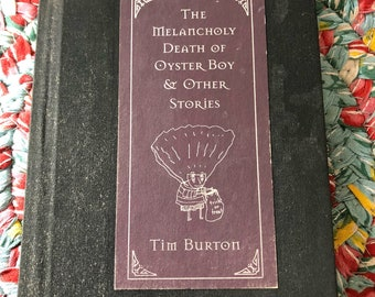 The Melancholy death of Oyster boy and other stories.. by Tim Burton