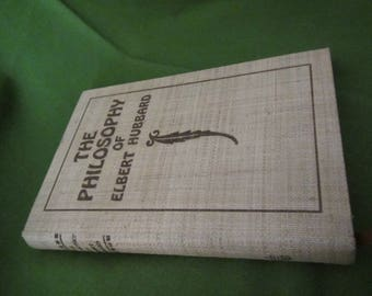 1916 ** The Philosophy of Elbert Hubbard ** Signed by author ** Elbert Hubbard ** sj