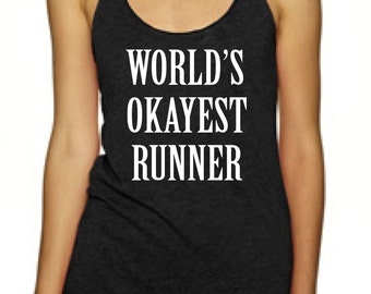 World's okayest runner, running tank, gym tank, racer tank, racer back tank top, running, summer tank, soft tank, fitness, gym shirt