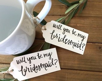 Bridesmaid Tag . Will you be my bridesmaid? . Add a personalized tag to your mug or gift bag