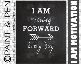 Personal Motivation Affirmation- Personal Mantra- I Am Moving Forward- Self Motivation- Move Ahead- Graduation Gift- Motivational Print