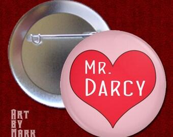 Love Darcy  Pride and Prejudice Pinback Button